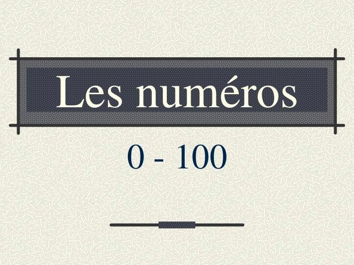 Les numéros   0 - 100