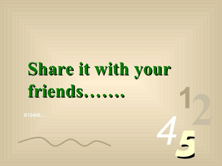 013456… 1 2 4 5 Share it with your friends…….
