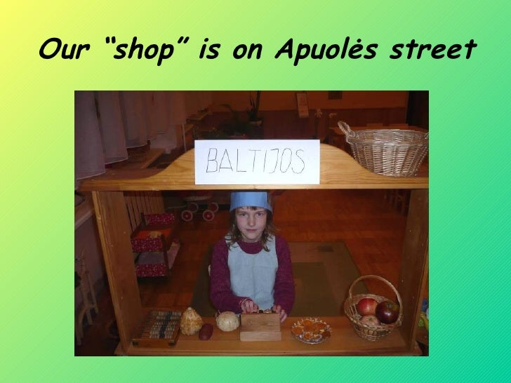 "Our ""shop"" is on Apuolės street"