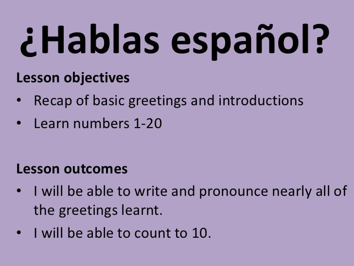 Numbers spanish lesson objectives recap of basic greetings and introductions learn numbers m4hsunfo