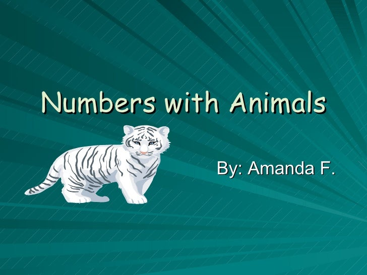 Numbers with Animals By: Amanda F.