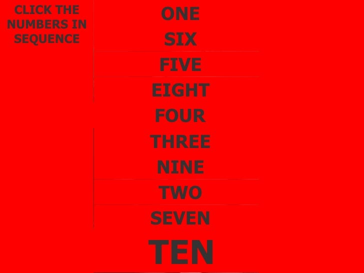 ONE TWO THREE FOUR FIVE SIX SEVEN EIGHT NINE TEN CLICK THE NUMBERS IN SEQUENCE