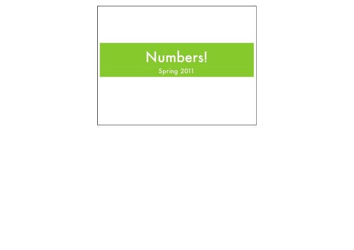 Numbers! Spring 2011