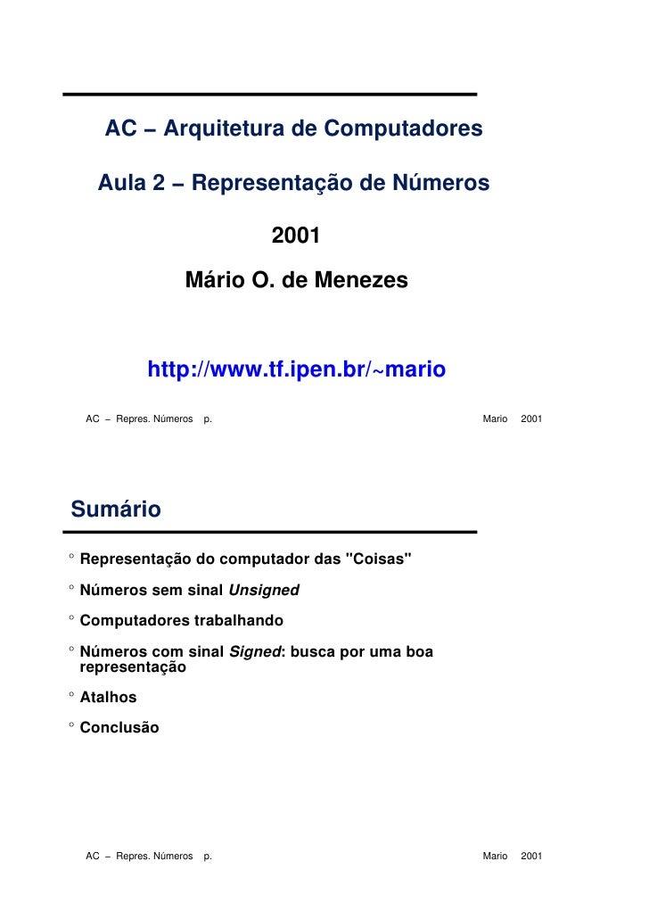 AC − Arquitetura de Computadores      Aula 2 − Representação de Números                                2001               ...