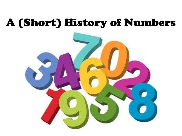 A (Short) History of Numbers<br />