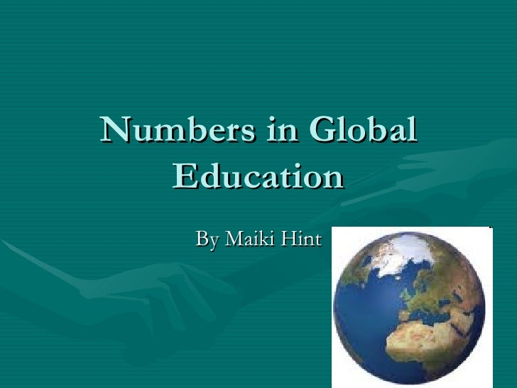 Numbers in Global Education By Maiki Hint