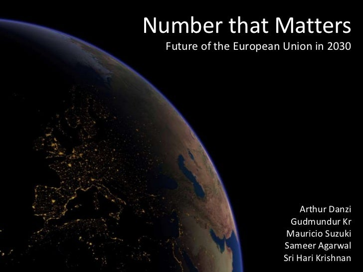 Number that Matters   Future of the European Union in 2030                                 Arthur Danzi                   ...