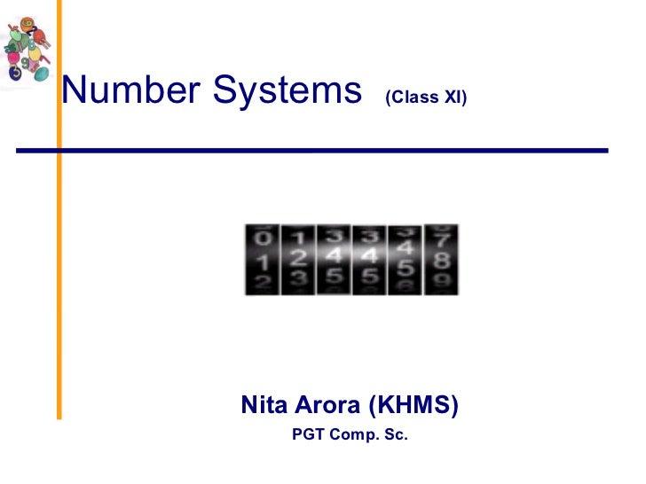 Number Systems  (Class XI) Nita Arora (KHMS) PGT Comp. Sc.