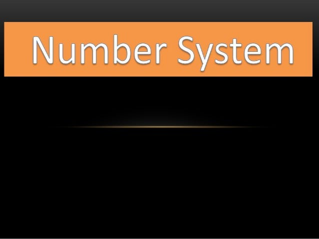  Non-Positional Number System  Positional Number System