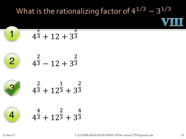 What is the rationalizing factor of 41 3 − 31 3 4 2 3 + 12 + 3 2 3 4 2 3 − 12 + 3 2 3 4 2 3 + 12 1 3 + 3 2 3 4 4 3 + 12 2 ...