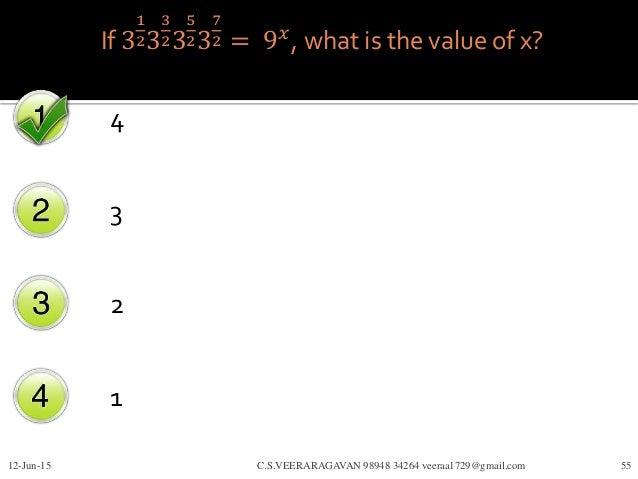 If 3 1 23 3 23 5 23 7 2 = 9 𝑥 , what is the value of x? 4 3 2 1 12-Jun-15 C.S.VEERARAGAVAN 98948 34264 veeraa1729@gmail.co...