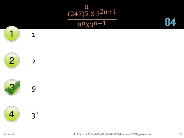 243 n 5 X 32n+1 9nX3n−1 1 2 9 3n 12-Jun-15 C.S.VEERARAGAVAN 98948 34264 veeraa1729@gmail.com 77