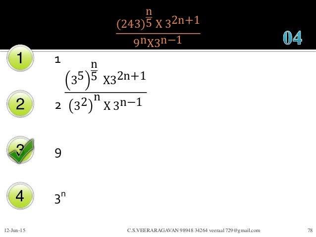 243 n 5 X 32n+1 9nX3n−1 1 2 9 3n 12-Jun-15 C.S.VEERARAGAVAN 98948 34264 veeraa1729@gmail.com 78 35 n 5 X32n+1 32 n X 3n−1