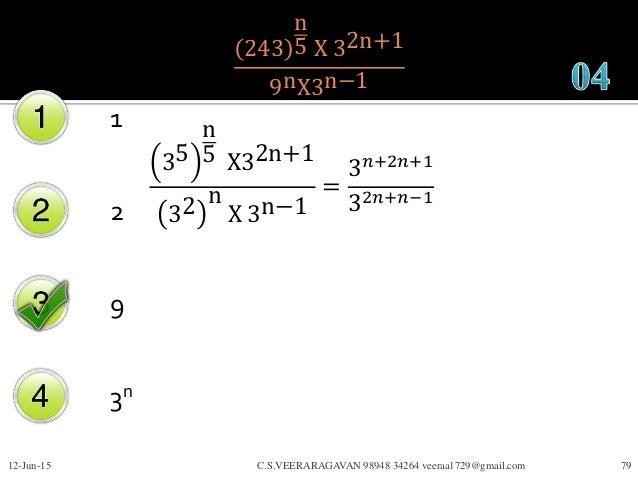 243 n 5 X 32n+1 9nX3n−1 1 2 9 3n 12-Jun-15 C.S.VEERARAGAVAN 98948 34264 veeraa1729@gmail.com 79 35 n 5 X32n+1 32 n X 3n−1 ...