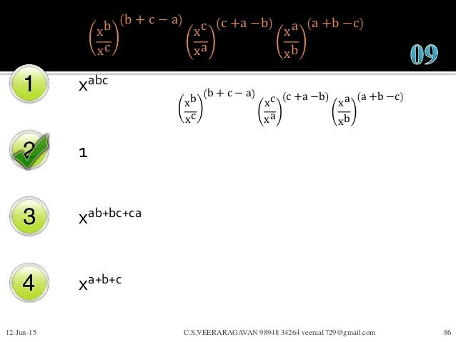xb xc b + c − a xc xa c +a −b xa xb a +b −c xabc 1 xab+bc+ca xa+b+c 12-Jun-15 C.S.VEERARAGAVAN 98948 34264 veeraa1729@gmai...