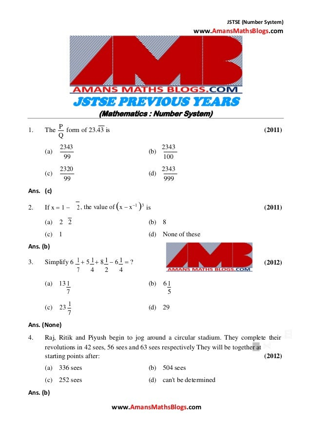 JSTSE (Number System) www.AmansMathsBlogs.com JSTSE PREVIOUS YEARS (Mathematics : Number System) P 1. The form of 23.43 is...
