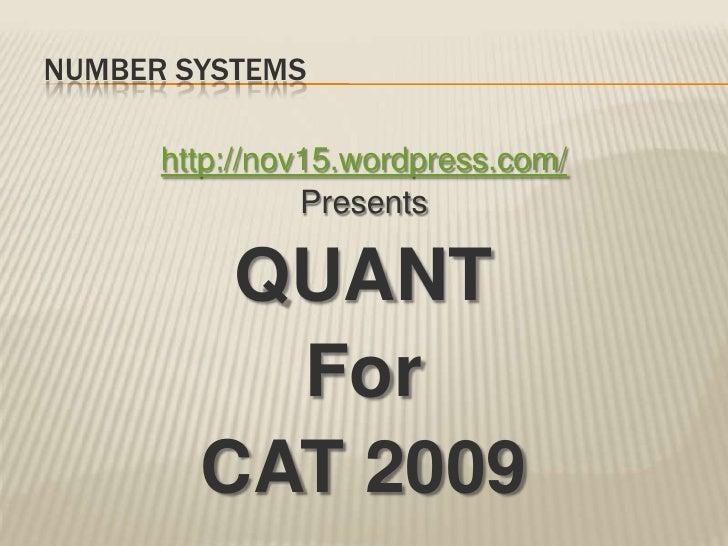 NUMBER SYSTEMS        http://nov15.wordpress.com/                 Presents           QUANT           For         CAT 2009