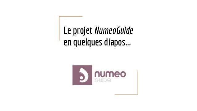 Le projet NumeoGuide en quelques diapos...
