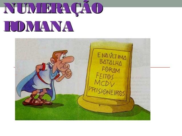 NUMERAÇÃONUMERAÇÃO ROMANAROMANA