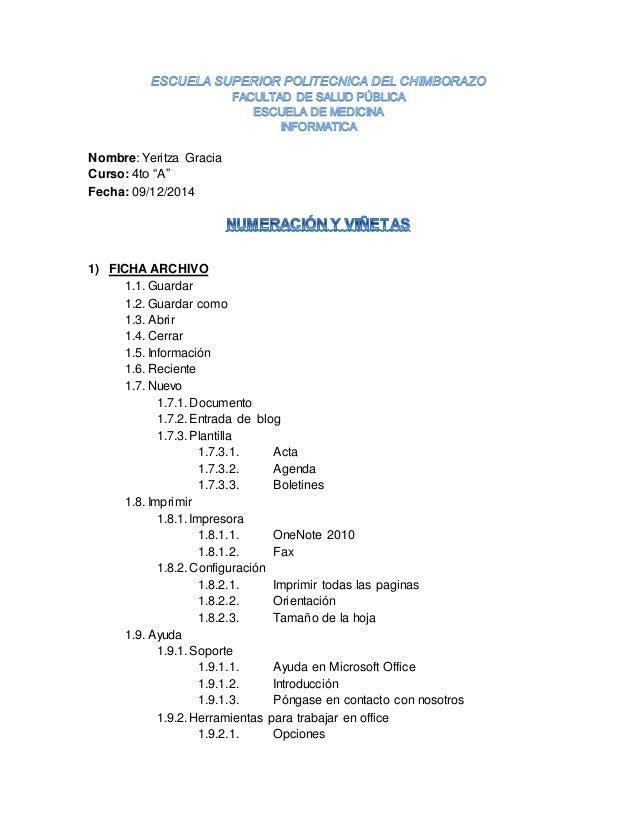 "Nombre: Yeritza Gracia Curso: 4to ""A"" Fecha: 09/12/2014 1) FICHA ARCHIVO 1.1. Guardar 1.2. Guardar como 1.3. Abrir 1.4. Ce..."