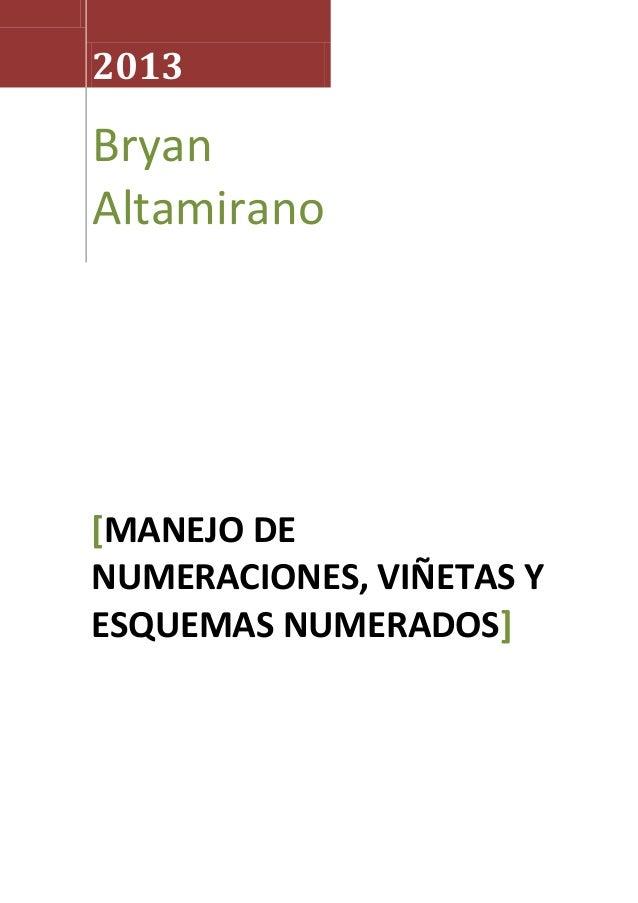 2013  Bryan Altamirano  [MANEJO DE NUMERACIONES, VIÑETAS Y ESQUEMAS NUMERADOS]