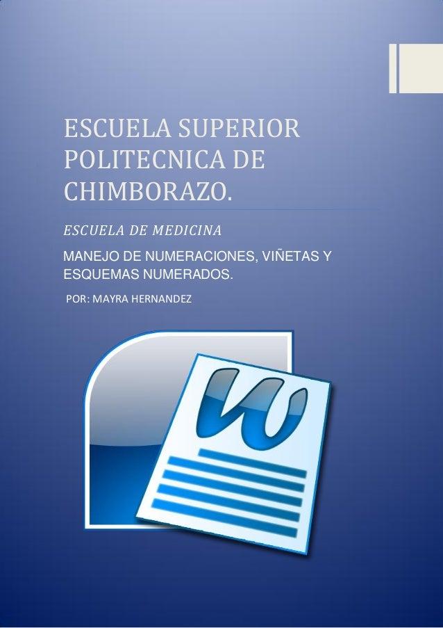 ESCUELA SUPERIOR POLITECNICA DE CHIMBORAZO. ESCUELA DE MEDICINA MANEJO DE NUMERACIONES, VIÑETAS Y ESQUEMAS NUMERADOS. POR:...