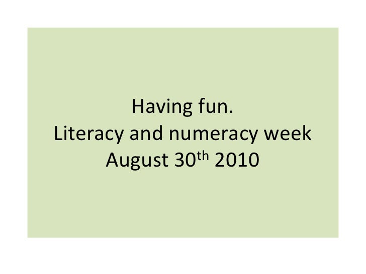 Having fun.Literacy and numeracy weekAugust 30th 2010<br />