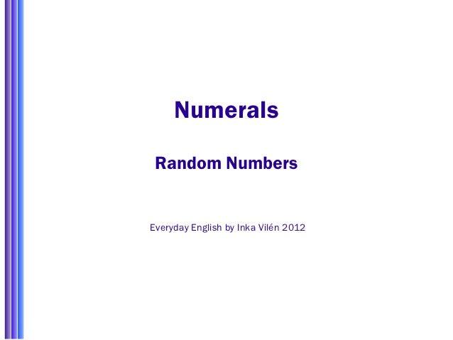 Numerals Random NumbersEveryday English by Inka Vilén 2012