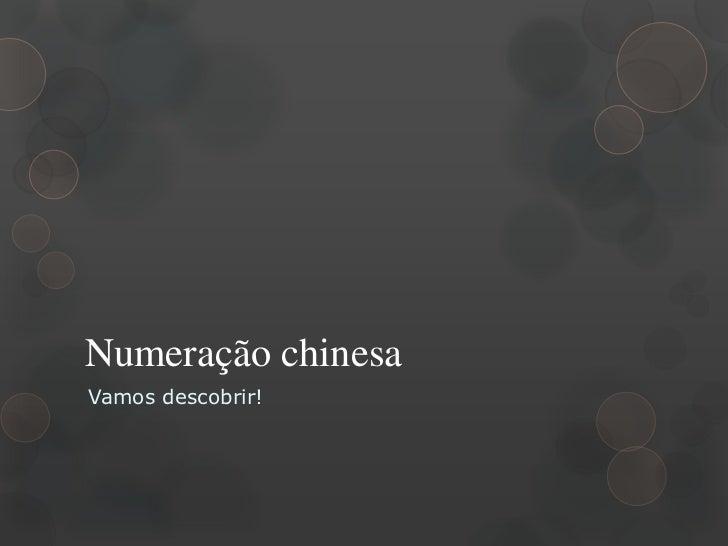 Numeração chinesaVamos descobrir!