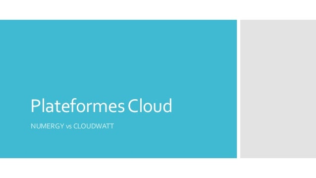 Plateformes Cloud  NUMERGY vs CLOUDWATT