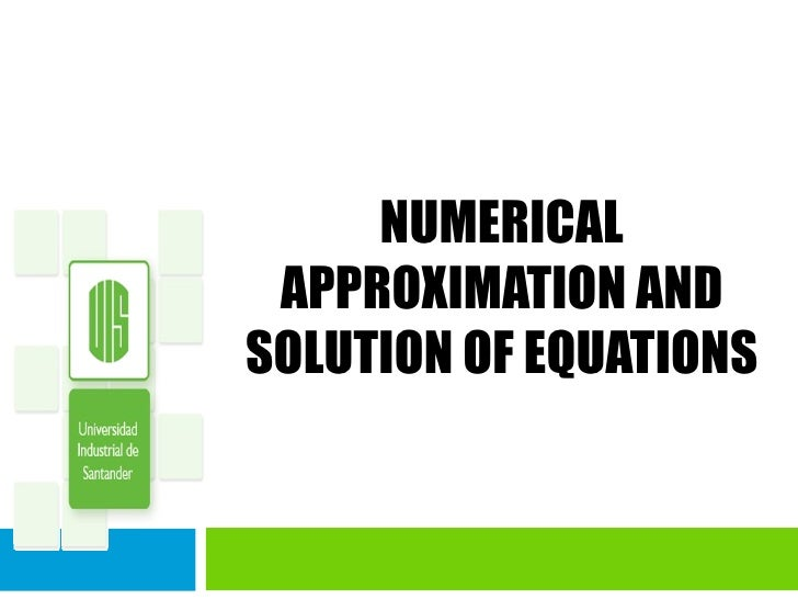 NUMERICAL APPROXIMATION AND SOLUTION OF EQUATIONS