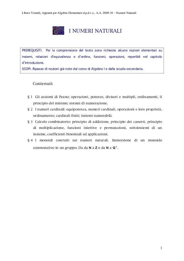 Libero Verardi, Appunti per Algebra Elementare d.p.d.v.s., A.A. 2009-10 – Numeri Naturali 1 I NUMERI NATURALI PREREQUISITI...