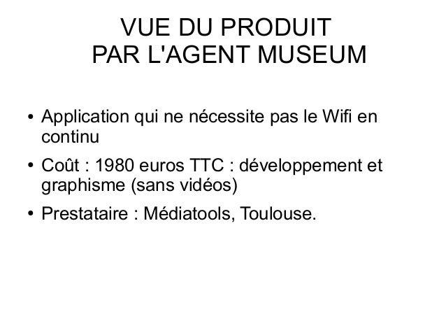 ● Application qui ne nécessite pas le Wifi en continu ● Coût : 1980 euros TTC : développement et graphisme (sans vidéos) ●...