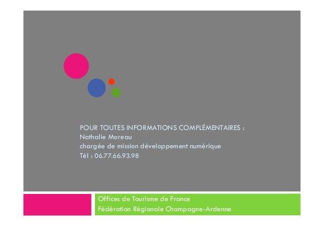POUR TOUTES INFORMATIONS COMPLÉMENTAIRES : Nathalie Moreau chargée de mission développement numérique Tél : 06.77.66.93.98...