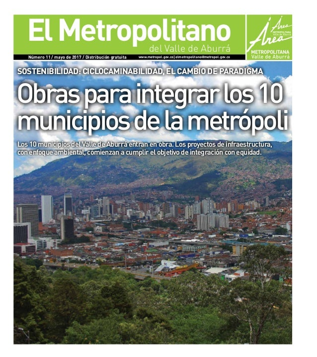 ElMetropolitano Número 11 / mayo de 2017 / Distribución gratuita www.metropol.gov.co elmetropolitano@metropol.gov.co del V...