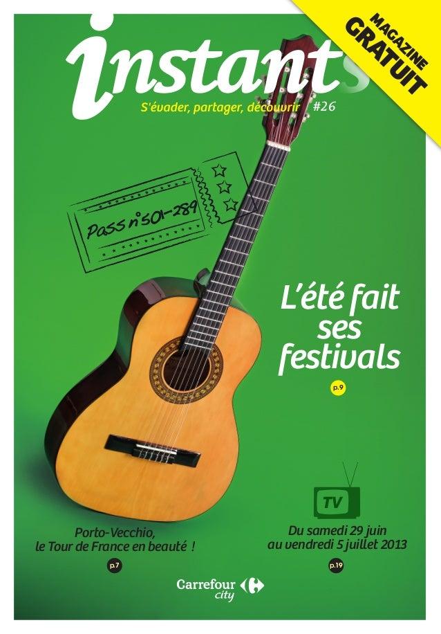 p.9 L'été fait ses festivals Porto-Vecchio, le Tour de France en beauté ! Du samedi 29 juin au vendredi 5 juillet 2013 p....