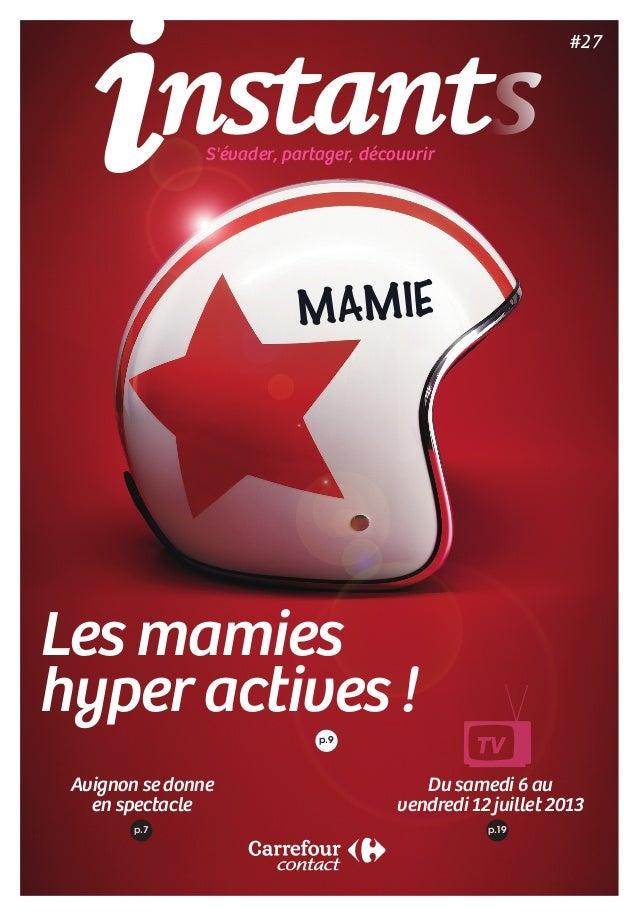 Avignon se donne en spectacle Du samedi6 au vendredi 12juillet 2013 Les mamies hyper actives !p.9 #27 p.7 p.19 S'évad...