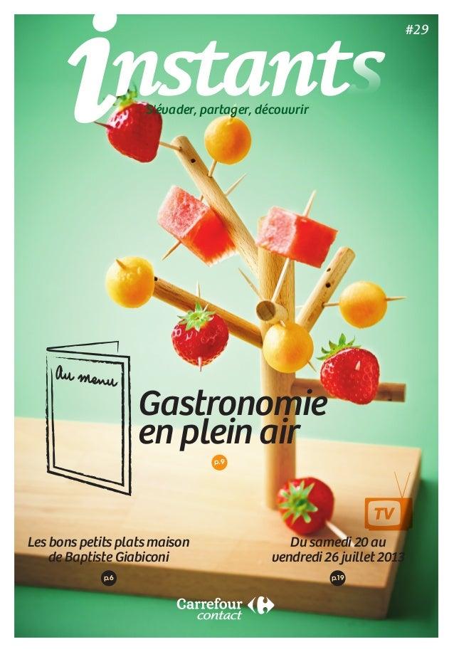 Gastronomie en plein air p.9 Les bons petits plats maison de Baptiste Giabiconi Du samedi 20 au vendredi 26 juillet 2013 ...