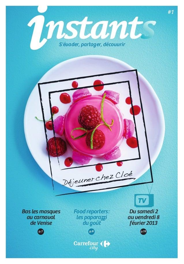 Bas les masques au carnaval de Venise Food reporters: les paparazzi du goût Du samedi 2 au vendredi 8 février 2013 p.7 p...