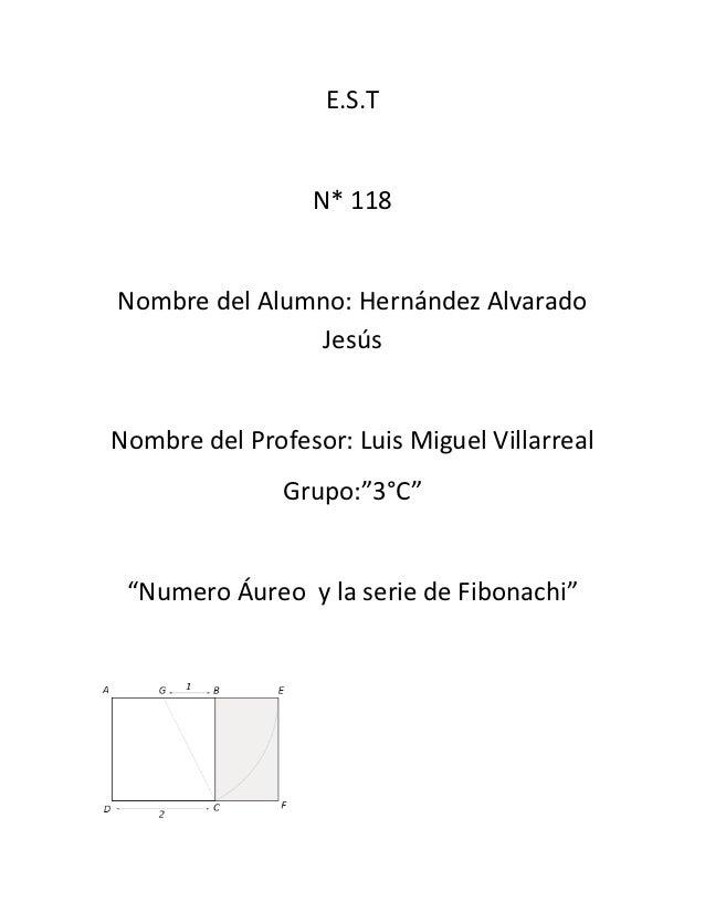 E.S.T                 N* 118Nombre del Alumno: Hernández Alvarado               JesúsNombre del Profesor: Luis Miguel Vill...