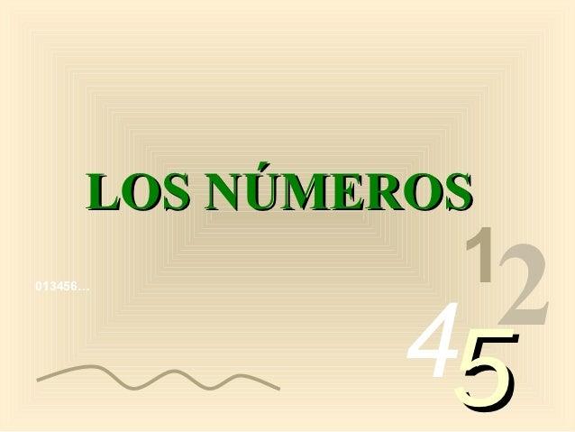 LOS NÚMEROS                1013456…              4 2                5