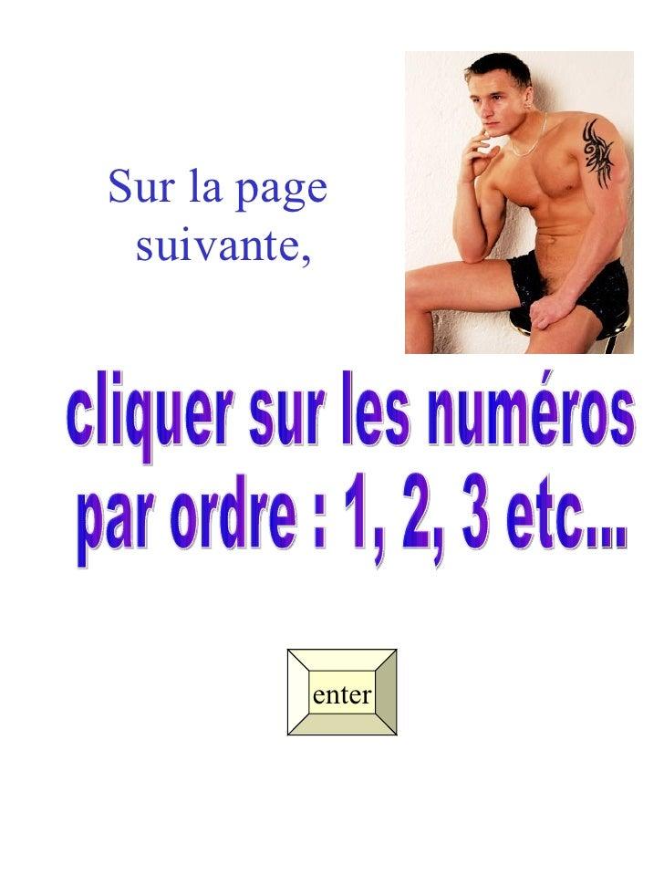 Sur la page  suivante, enter cliquer sur les numéros  par ordre : 1, 2, 3 etc...