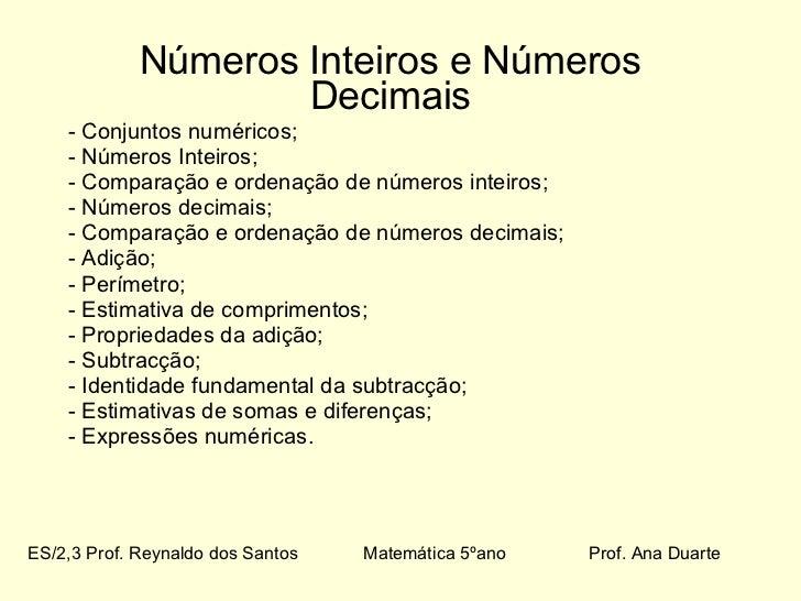 <ul><li>Números Inteiros e Números Decimais </li></ul><ul><li>- Conjuntos numéricos; </li></ul><ul><li>Números Inteiros; <...