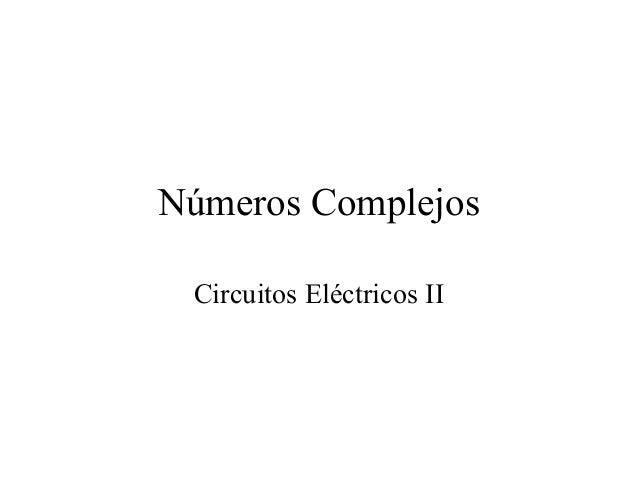 Números Complejos Circuitos Eléctricos II