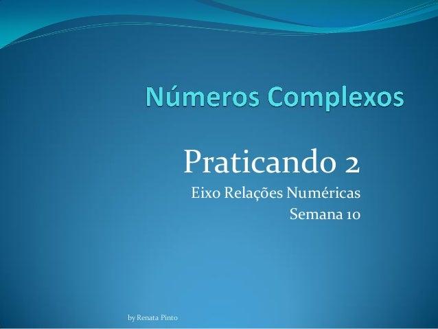 Praticando 2 Eixo Relações Numéricas Semana 10 by Renata Pinto