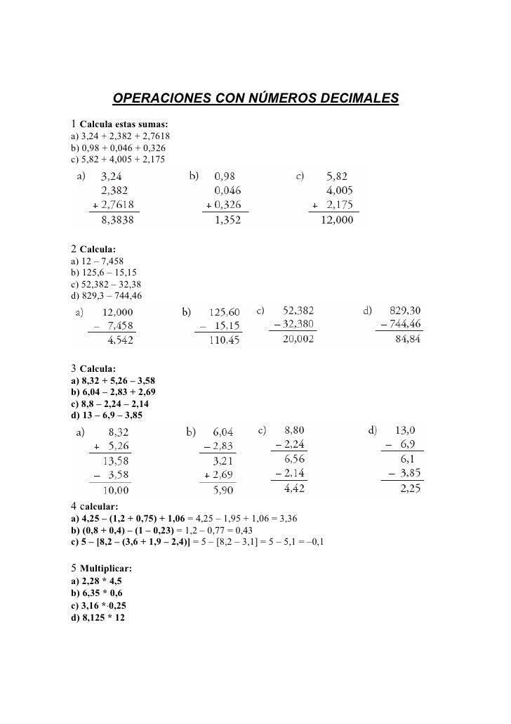 OPERACIONES CON NÚMEROS DECIMALES1 Calcula estas sumas:a) 3,24 + 2,382 + 2,7618b) 0,98 + 0,046 + 0,326c) 5,82 + 4,005 + 2,...