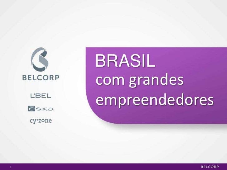 1<br />Brasil<br />com grandes empreendedores<br />