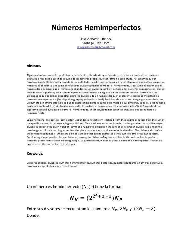 Números Hemimperfectos José Acevedo Jiménez Santiago, Rep. Dom. divulgadoresrd@hotmail.com Abstract. Algunos números, como...