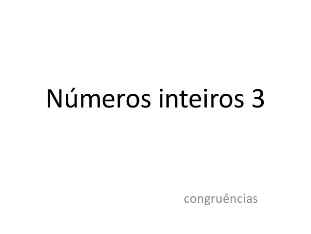 Números inteiros 3 congruências
