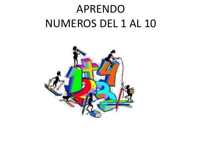 APRENDO NUMEROS DEL 1 AL 10